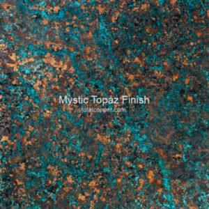 Mystic Topaz Copper Finish Patina